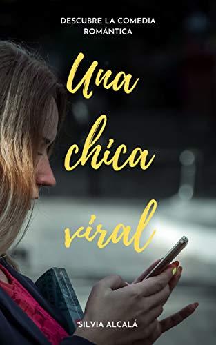 Una chica viral: una comedia romántica llena de nostalgia y autodescubrimiento