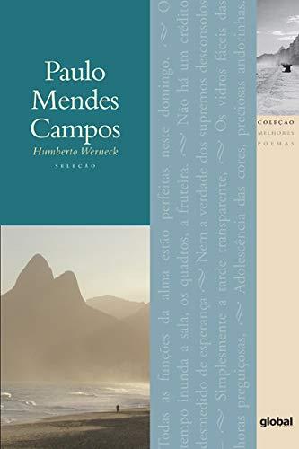 Melhores Poemas Paulo Mendes Campos: seleção e prefácio: Humberto Werneck