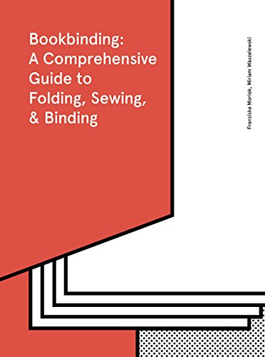 Compare Textbook Prices for Bookbinding: A Comprehensive Guide to Folding, Sewing, & Binding: step by step guide to every possible bookbinding format for book designers and production staff  ISBN 9781616896577 by Morlok, Franziska,Waszelewski, Miriam,Wright, Caroline