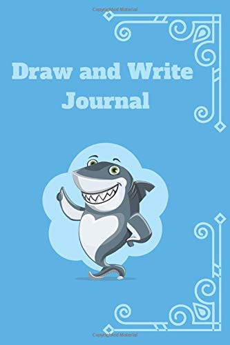 Draw and Write Journal: (Primary Composition Notebook/Journal): Kid's Shark Book - Learn To Write and Draw Journal; Kindergarten Journal