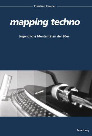 mapping techno. Jugendliche Mentalitäten der 90er