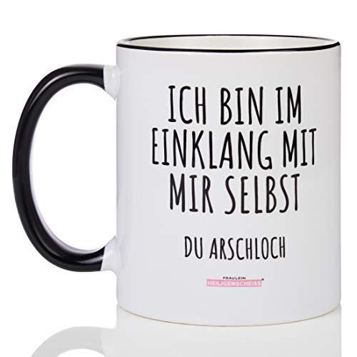 Fräulein Heiligenscheiss® Ich bin im Einklang mit Mir selbst du Arschloch - Tasse mit Spruch - zweifarbig lustig - beidseitiger Druck - 330 ml - spülmaschinenfest (Schwarz)