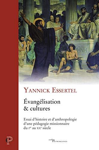 Evangélisation et cultures - Essai d'histoire et d'anthropologie d'une pédagogie missionnaire du Ier (French Edition)