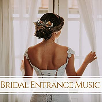 Bridal Entrance Music - Songs for Walking Down the Isle, Father and Daughter Dance