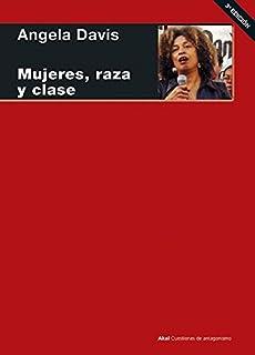 Mujeres, raza y clase / Women, Race and Class (Cuestiones de antagonismo /