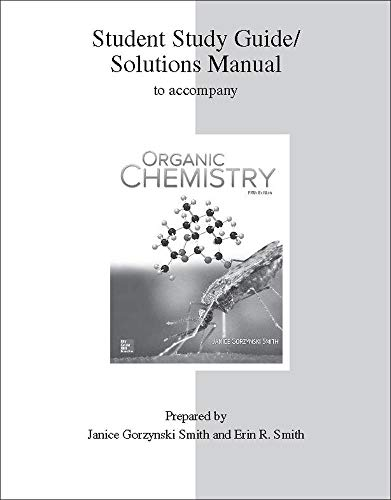 Compare Textbook Prices for Study Guide/Solutions Manual for Organic Chemistry 5 Edition ISBN 9781259637063 by Smith, Janice