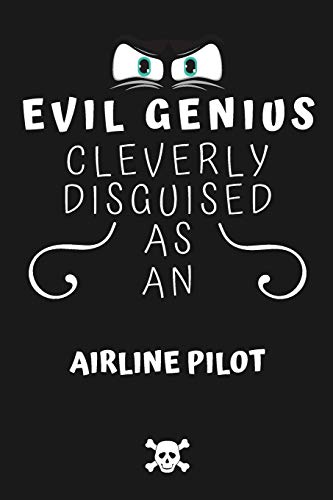 Evil Genius Cleverly Disguised As An Air Traffic Controller: Perfect Gag Gift For An Evil Air Traffic Controller Who Happens To Be A Genius! | Blank ... Format | Office | Birthday | Christmas | Xmas