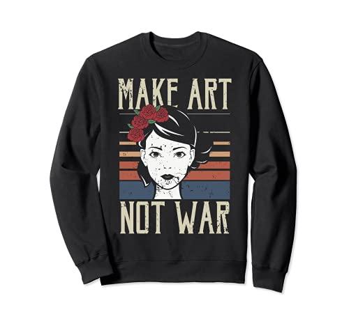 Make Art Not War regalo, regalo de arte, regalo de artesanía Sudadera