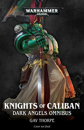 Knights of Caliban: Dark Angels Omnibus (Warhammer 40,000)