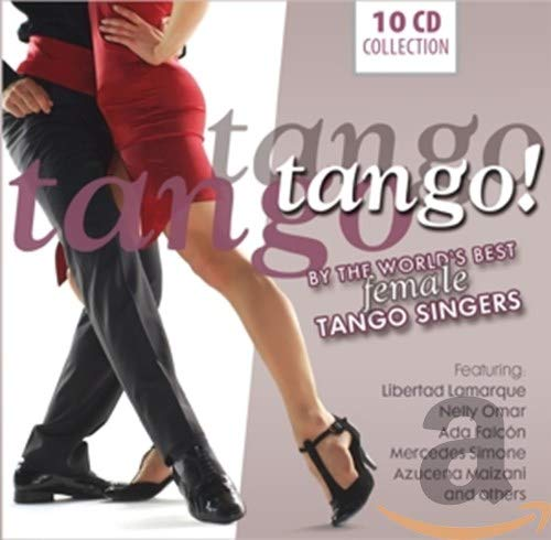 Tango,Tango,Tango! - Tango Argentino, Vals & Milonga by the world´s best female Tango Singers