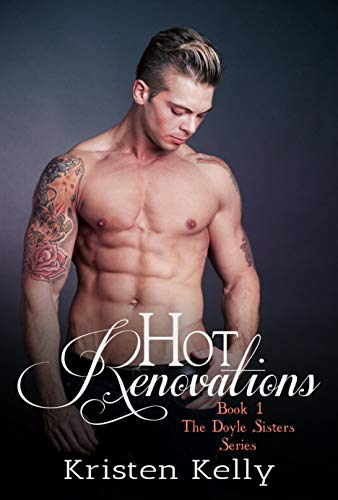 Book: Hot Renovations - The Doyle Sisters Series - Book 1 by Kristen Kelly