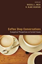Coffee Shop Conversations: Evangelical Perspectives on Current Issues