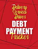 Delivery Services Driver Debt Payment Tracker: Money Debt Tracker Keeper Budgeting Financial Planning, Track Your Debt,Credit card payment tracker ... - Debt Tracker 120 Pages, 8.5 x 11, Red Yell