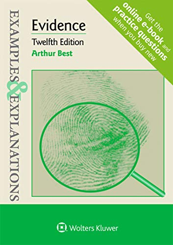 Compare Textbook Prices for Examples & Explanations for Evidence Examples & Explanations Series 12 Edition ISBN 9781543807653 by Best, Arthur