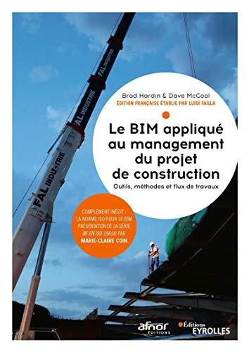 Le bim applique au management du projet de construction - outils, methodes et flux de travaux