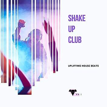 Shake Up Club - Uplifting House Beats