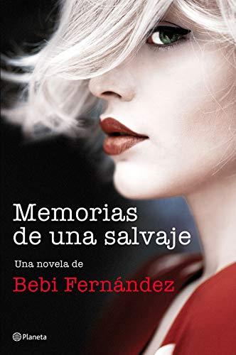 MEMORIAS DE UNA SALVAJE - @SrtaBebi