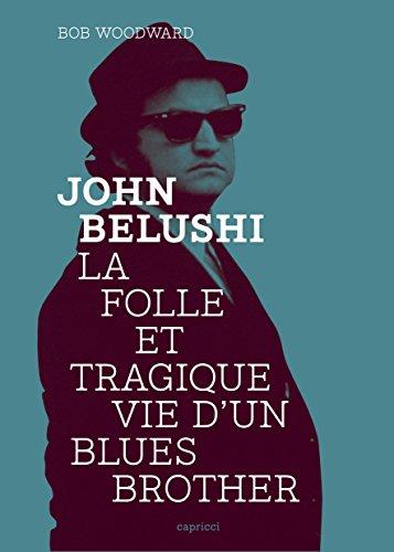 John Belushi, la folle et tragique vie d'un Blues Brother (PREMIERE COLLEC) (French Edition)