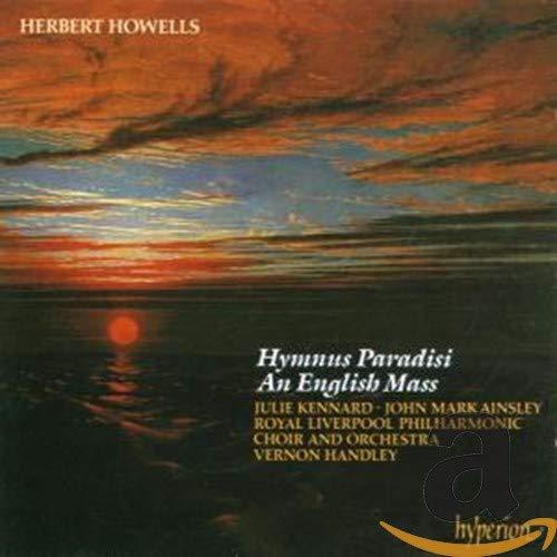 Herbert Howells : Hymnus Paradisi/an English Mass