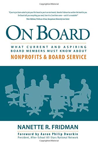 On Board: What Current and Aspiring Board Members Must Know About Nonprofits and Board Service