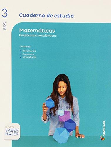 CUADERNO DE ESTUDIO MATEMATICAS ENSEÑANZAS ACADEMICAS 3 ESO SABER HACER - 9788468087191