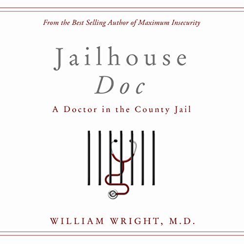 Jailhouse Doc: A Doctor in the County Jail cover art
