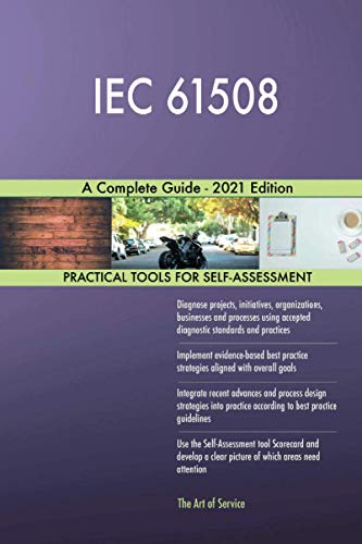 IEC 61508 A Complete Guide - 2021 Edition