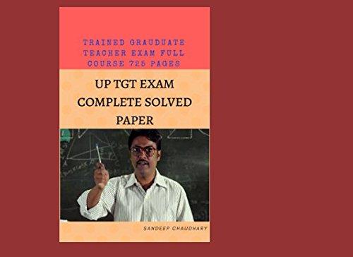 TGT/PGT (TRAINED TEACHER EXAM) FULL EXAM SOLVED PAPERS: TGT/PGT (TRAINED TEACHER EXAM) FULL EXAM PAPERS (725Pages) प्रशक्षित स्नातक शिक्षक परीक्षा सॉल्वड पेपर्स