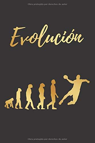 EVOLUCIÓN: CUADERNO LINEADO | DIARIO, CUADERNO DE NOTAS, APUNTES O AGENDA | REGALO CREATIVO Y ORIGINAL PARA LOS AMANTES DEL BALONMANO