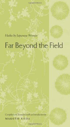 Ueda, M: Far Beyond the Field - Haiku by Japanese Women (Translations from the Asian Classics)
