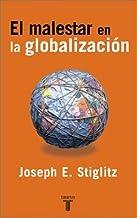El Malestar En La Globalizacion/globalization And Its Discontents (Spanish Edition)