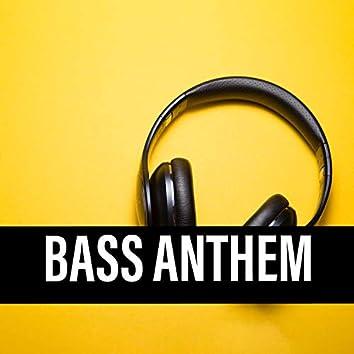 Bass Anthem