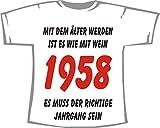 MIT DEM ÄLTER Werden IST ES WIE MIT Wein, ES MUSS DER RICHTIGE Jahrgang Sein - 1958; Frauen T-Shirt weiß, Gr. S (36)
