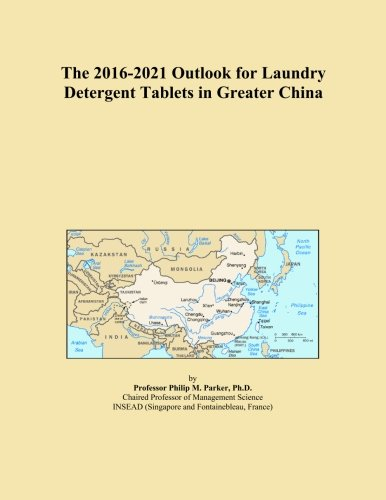 The 2016-2021 Outlook for Laundry Detergent Tablets in Greater China