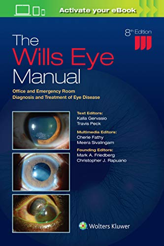 Compare Textbook Prices for The Wills Eye Manual: Office and Emergency Room Diagnosis and Treatment of Eye Disease Eighth Edition ISBN 9781975160753 by Gervasio, Dr. Kalla,Peck, Dr. Travis