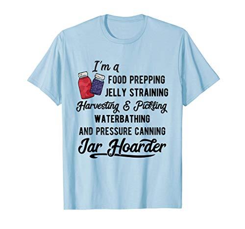 Canning Jar Hoarder Canner Gift Mason Jar Love T-Shirt