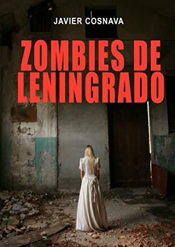 ZOMBIES DE LENINGRADO (Leningrad Zombies nº 1)