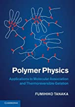 Polymer Physics: Applications to Molecular Association and Thermoreversible Gelation