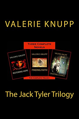 The Jack Tyler Trilogy: Three Complete Novels - Restoring Hope, Finding Faith and Creating Chance (The Jack Tyler Series Book 1) (English Edition)