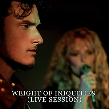 Weight of Iniquities (Live Session)