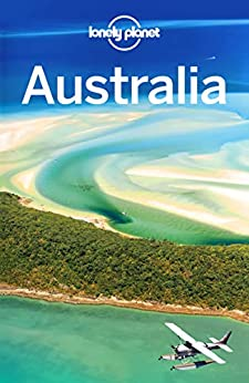 Lonely Planet Australia (Travel Guide) by [Lonely Planet, Brett Atkinson, Andrew Bain, Cristian Bonetto, Anthony Ham, Paul Harding, Trent Holden, Anna Kaminski, Virginia Maxwell, Kate Morgan]