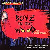 Boyz in the Wood and Other Fables