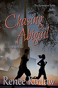 Chasing Abigail (The Restoration Series Book 2) by [Renee Kinlaw]