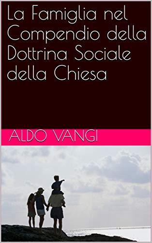 La Famiglia nel Compendio della Dottrina Sociale della Chiesa