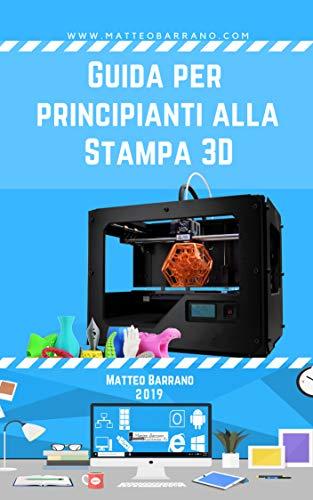 Guida per Principianti alla Stampa 3D