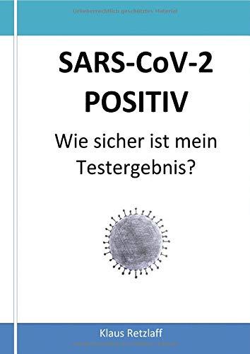 SARS-CoV-2 POSITIV Wie sicher ist mein Testergebnis?