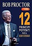 12 principi potenti per il successo