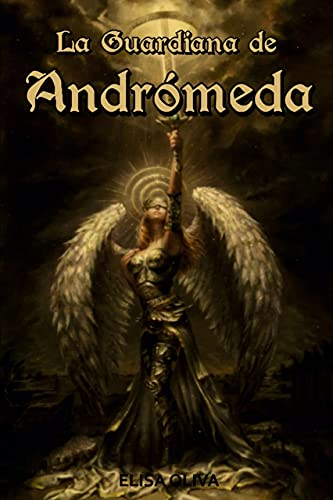La Guardiana de Andrómeda de ELISA OLIVA