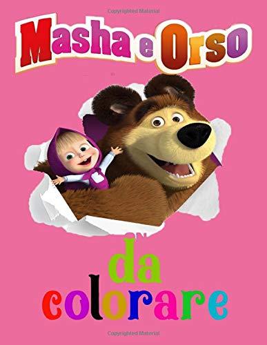 Masha e Orso da colorare: Tutti felici con questo libro da colorare di Masha e Orso, i personaggi molto amati dai Bambini