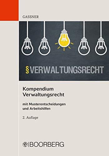 Kompendium Verwaltungsrecht: mit Musterentscheidungen und Arbeitshilfen